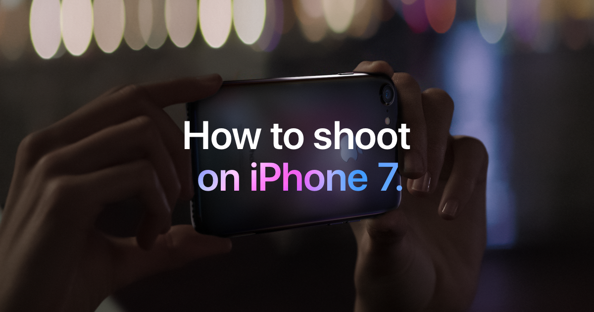 how_to_shoot_on_iphone_7